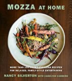 Image of Mozza at Home: More than 150 Crowd-Pleasing Recipes for Relaxed, Family-Style Entertaining: A Cookbook