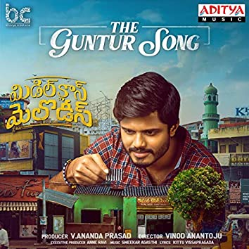 """The Guntur Song (From """"Middle Class Melodies"""")"""