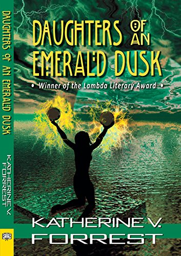 Daughters of an Emerald Dusk by [Katherine V. Forrest]