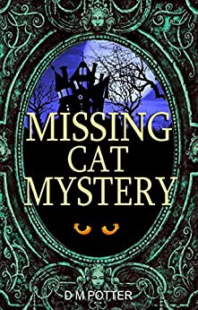 Missing Cat Mystery (You Say Which Way Book 8) by [D M Potter]