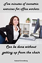 Five minutes of isometric exercises for office workers: Can be done without getting up from the chair