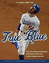 True Blue: The Los Angeles Dodgers' Unforgettable 2020 World Series Season