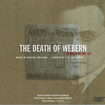 Michael Dellaira: The Death of Webern