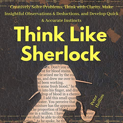 Think Like Sherlock Audiobook By Peter Hollins cover art