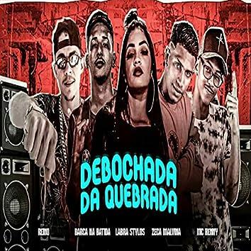 Debochada da Quebrada (feat. MC Henny & Zeca malvina) (Brega Funk)