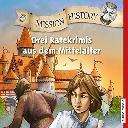 Preisvergleich Produktbild Mission History Drei Ratekrimis aus dem Mittelalter