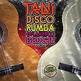 Tani: Disco Rumba & Flamenco Boogie