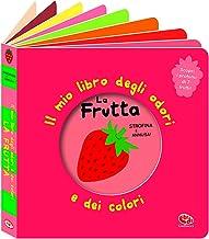 La frutta. Il mio libro degli odori e dei colori. Ediz. illustrata
