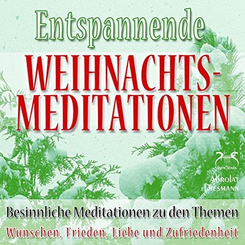 Entspannende und besinnliche Weihnachts-Meditationen: Wünschen, Frieden, Liebe und Zufriedenheit cover art