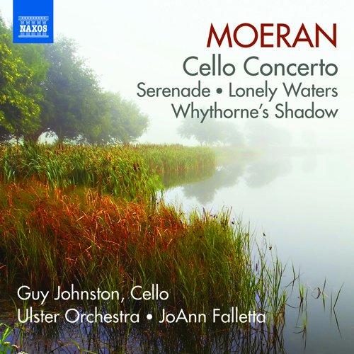 モーラン:チェロ協奏曲・セレナード 他(MOERAN, E.J.: Cello Concerto / Serenade / Lonely Waters / Whythorne's Shadow)