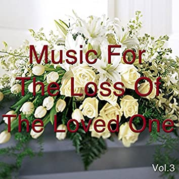 Music For The Loss Of The Loved One, Vol. 3