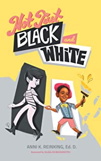 Not Just Black and White, Hardcover: A White Mother's Story of Raising a Black Son in Multiracial America