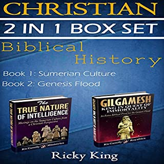 Gilgamesh and Sumerian 2-in-1 Christian Box Set: Biblical History: The True Nature of Intelligence; Gilgamesh: King in Quest of Immortality audiobook cover art