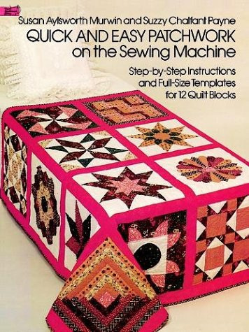 Quick and Easy Patchwork on the Sewing Machine