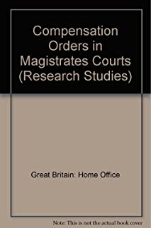 Compensation orders in magistrates courts (A Home Office Research Unit report)