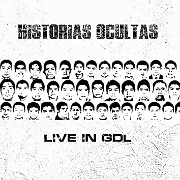 Historias Ocultas - Live In Foro Independencia; Guadalajara, México (Live)