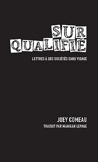 Surqualifié. Lettres à des sociétés sans visage (French Edition)