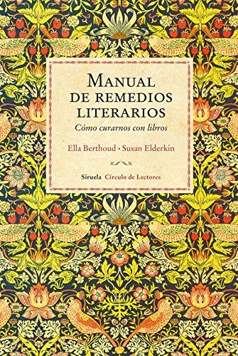 Manual de remedios literarios: Cómo curarnos con libros: 98 (El Ojo del Tiempo)