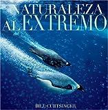 Naturaleza al Extremo (Spanish Edition)