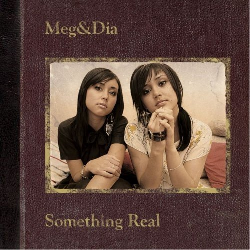 Something Real [Us Import] by Meg & Dia (2007-07-23)