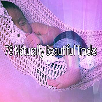 78 Naturally Beautiful Tracks