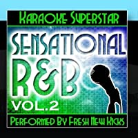 Karaoke Superstar: Sensational R&B Vol. 2 by Fresh New Kicks