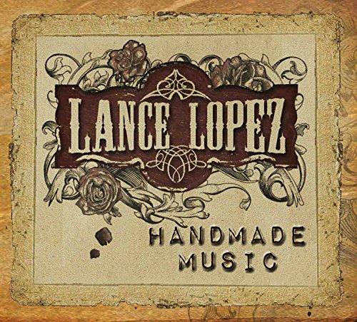 HANDMADE MUSIC LANCE LOPEZ