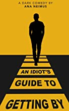 An Idiot's Guide to Getting By