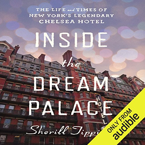Inside the Dream Palace     The Life and Times of New York's Legendary Chelsea Hotel              By:                                                                                                                                 Sherill Tippins                               Narrated by:                                                                                                                                 Carol Monda                      Length: 15 hrs and 23 mins     4 ratings     Overall 4.5