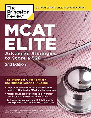 MCAT Elite, 2nd Edition: Advanced Strategies to Score a 528 (Graduate School Test Preparation)