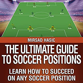 The Ultimate Guide to Soccer Positions audiobook cover art