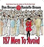 187 Hombres a evitar: una guía de supervivencia para la mujer románticamente frustrada