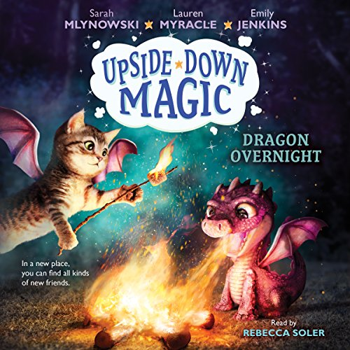 Dragon Overnight: Upside-Down Magic, Book 4