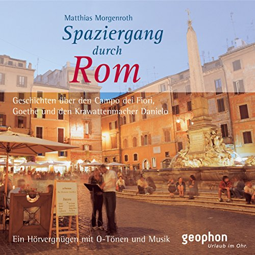 Spaziergang durch Rom                   By:                                                                                                                                 Reinhard Kober,                                                                                        Matthias Morgenroth                               Narrated by:                                                                                                                                 Henning Freiberg,                                                                                        Ingrid Gloede,                                                                                        Ulrike Winkelmann                      Length: 55 mins     Not rated yet     Overall 0.0