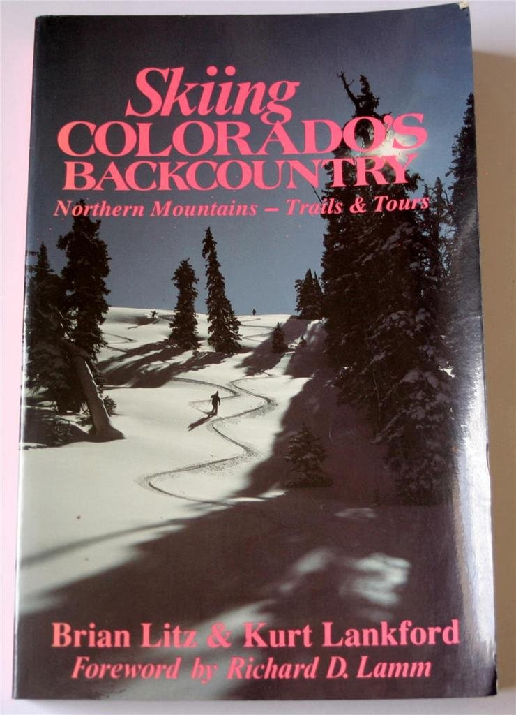 Image OfSkiing Colorado's Backcountry: Northern Mountains, Trails And Tours