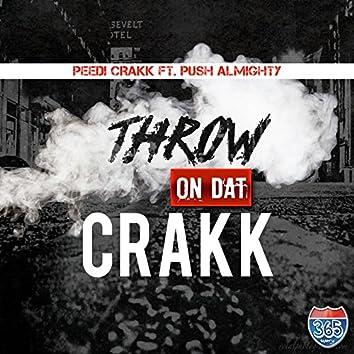 Throw on That Crakk (feat. Push Almighty)