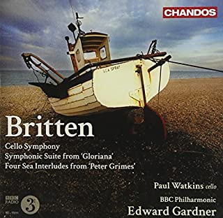 Britten: Cello Symphony, Symphonic Suite From Gloriana, Four Sea Interludes by Paul Watkins (2011-03-29)