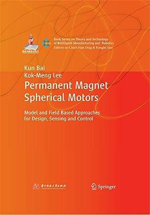 永磁球形电机:基于模型以及物理场的设计、传感和控制(英文版)