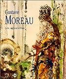 Gustave moreau. les aquarelles - Les aquarelles - Somogy éditions d'art - 01/01/1999