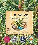 La selva creció y creció [Rainforest Grew All Around, The] (Spanish Edition) (Arbordale Collection)