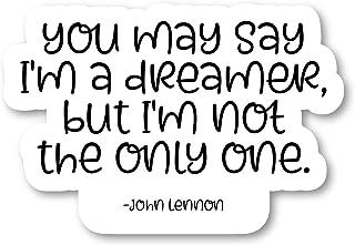 Adesivos de citação inspiradora You May Say I'm A Dreamer - 2 pacotes - Adesivos de laptop - decalque de vinil de 6,35 cm ...