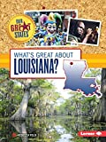 What s Great about Louisiana? (Our Great States)