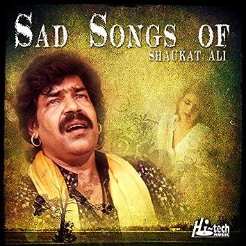 Sad Songs of Shaukat Ali