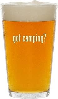 got camping? - Glass 16oz Beer Pint