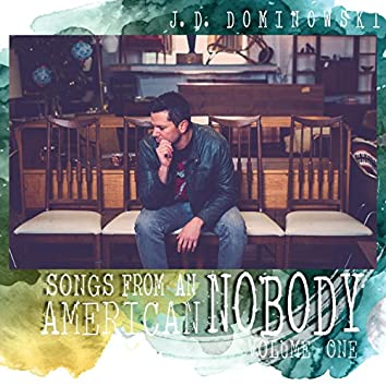 Songs from an American Nobody, Vol. 1