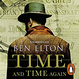 Time and Time Again                   By:                                                                                                                                 Ben Elton                               Narrated by:                                                                                                                                 Jot Davies                      Length: 13 hrs and 43 mins     104 ratings     Overall 4.6