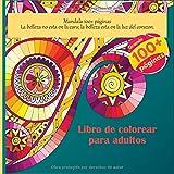 Libro de colorear para adultos Mandala 100+ páginas - La belleza no esta en la cara; la belleza esta en la luz del corazon.
