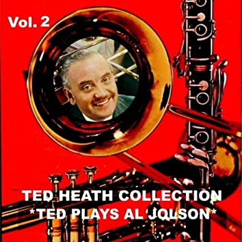 Ted Heath Collection, Vol. 2: Ted Plays Al Jolson