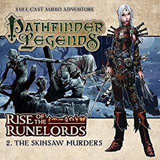 Pathfinder Legends - Rise of the Runelords 1.2 The Skinsaw Murders                   By:                                                                                                                                 Cavan Scott                               Narrated by:                                                                                                                                 Ian Brooker,                                                                                        Trevor Littledale,                                                                                        Stewart Alexander,                   and others                 Length: 1 hr and 16 mins     4 ratings     Overall 3.3