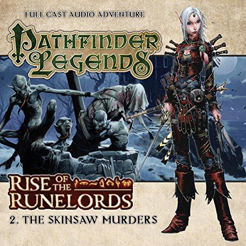 Pathfinder Legends - Rise of the Runelords 1.2 The Skinsaw Murders audiobook cover art